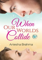 when_our_worlds_collide_aniesha_brahma
